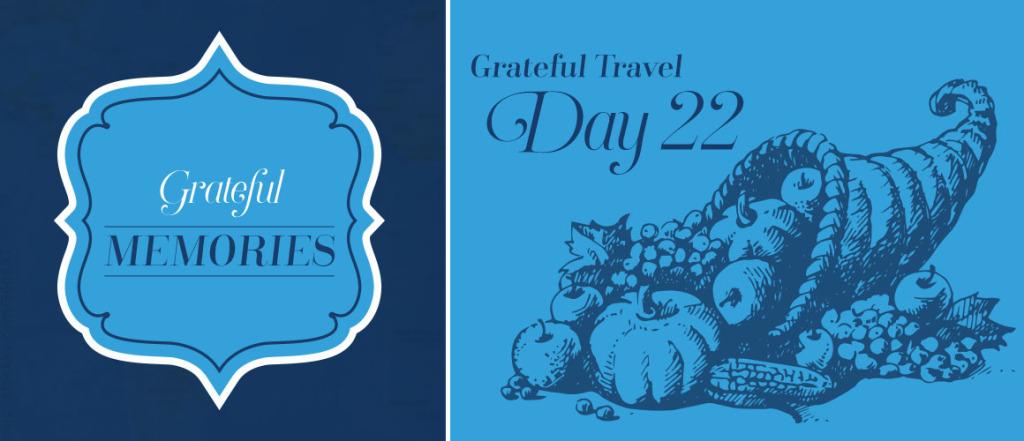 30 Days of Grateful Travel – Day 22