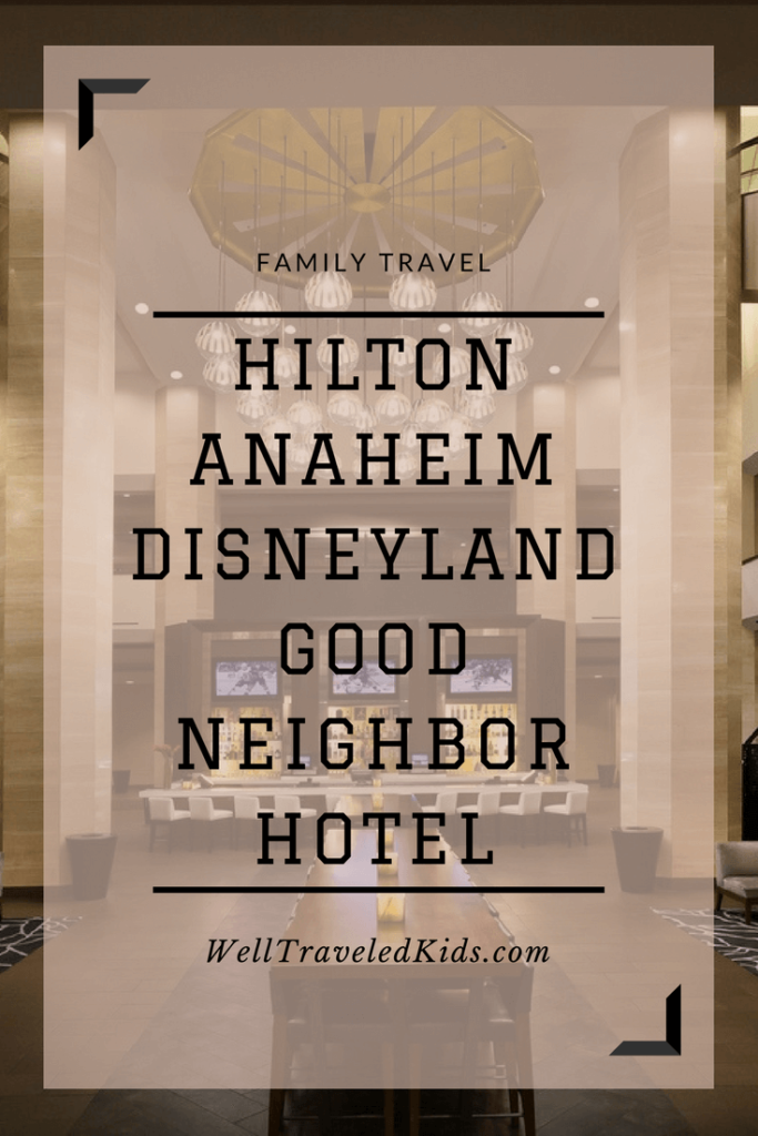 Where to Stay at Disneyland: Hilton Anaheim
