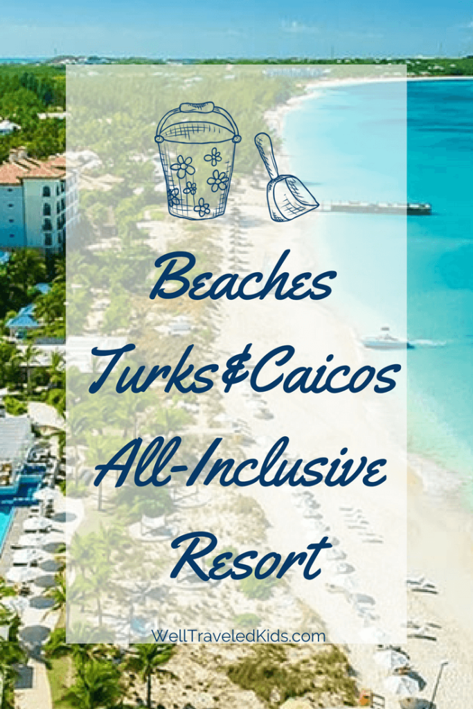 Beaches Turks & Caicos All-Inclusive Family Resort