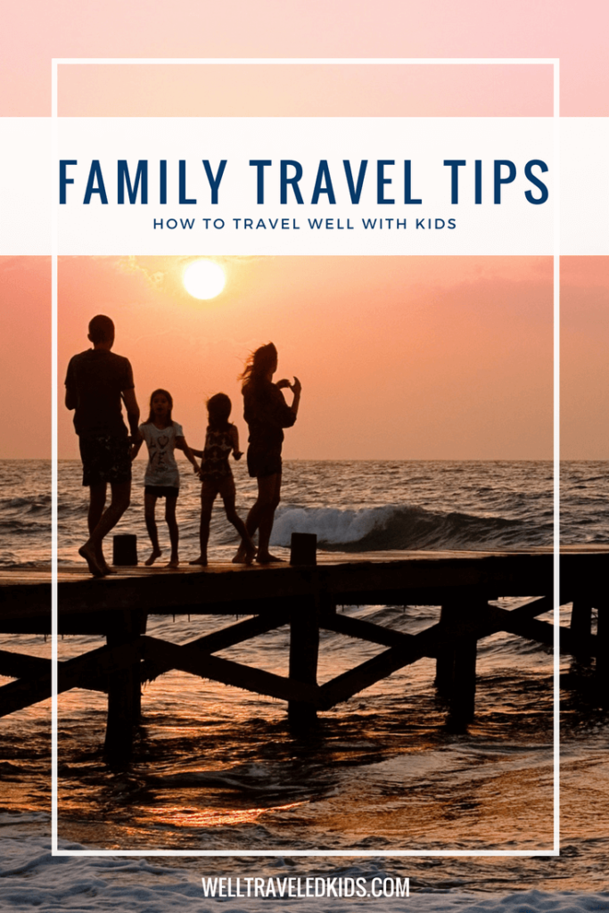 Tips for traveling well with kids