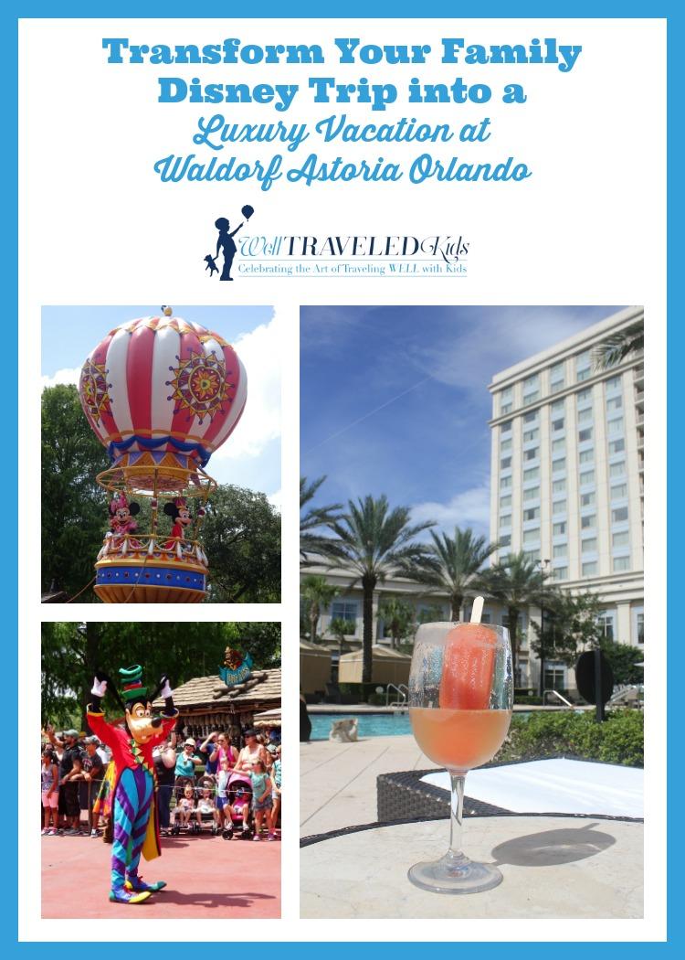 Well Traveled Kids / Disney World luxury family vacation Waldorf ...