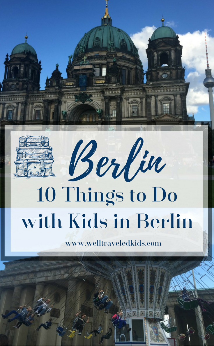 10 Things to Do in Berlin, Places to See in Berlin, What to do in Berlin, Kid Friendly Things to Do in Berlin