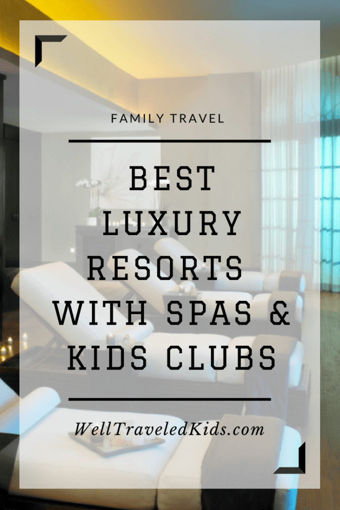 Best Resort Spas & Kids Clubs