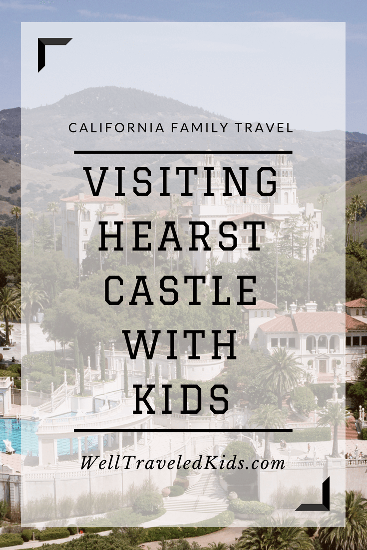 Tips for Visiting Hearst Castle with Kids